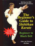 The Beginner's Guide to Shotokan Karate upto 4th Kyu Purple Belt by John Van Weenen