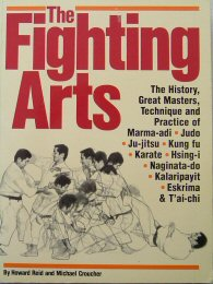 The Fighting Arts: Great Masters of the Martial Arts