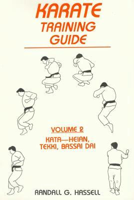 Karate Training Guide: Volume Two Kata-heian, Tekki, Bassai Dai