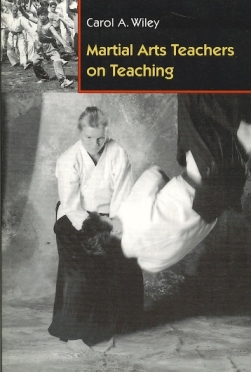 Martial Arts Teachers on Teaching by Carol Wiley