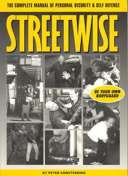 Streetwise: Manual of Personal Security & Self Defence by Peter Consterdine